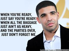 When You're Ready, Just Say You're Ready By Drake More