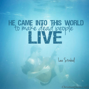 Lee Strobel Quote – Are you ready to die and be resurrected in ...