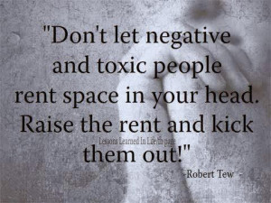 quote-about-dont-let-negative-and-toxic-people-rent-space-in-your-head ...
