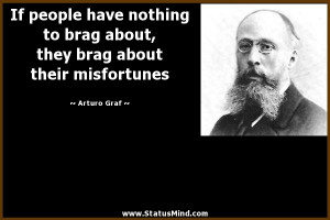 If people have nothing to brag about, they brag about their ...