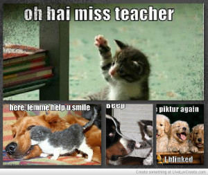 Funny Animal Wednesday Quotes Miss teacher animal quote