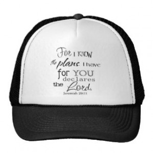 For I Know The Plans I Have For You Quote Trucker Hat