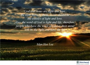God and Jesus are light and love.