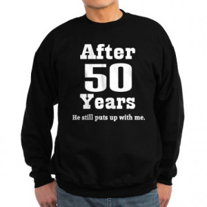 50th_anniversary_funny_quote_sweatshirt_dark.jpg (460×460)