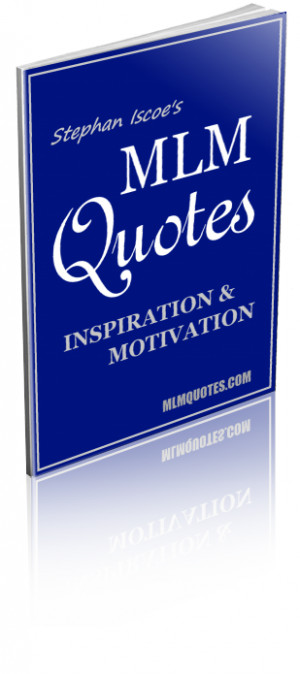 MLM Quotes Inspiration and Motivation for Network Marketers