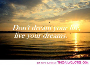 beautiful-dream-dreams-life-live-quote-picture-pic-saying.jpg