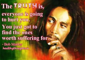Find The Ones Worth Suffering For…