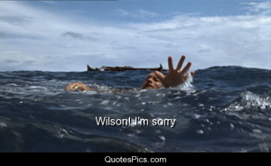 Wilson! I'm sorry – Cast Away