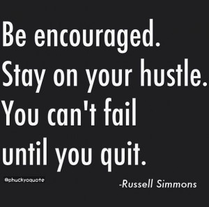 Hustle And Grind Quotes Always stay on your hustle