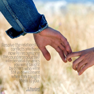 Quotes Picture: resolve the relationship conflicts you have now by ...