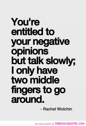 ... -to-your-negative-opinions-rachel-wolchin-quotes-sayings-pictures.png