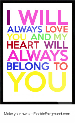 ... always love you and my heart will always belong to you Framed Quote