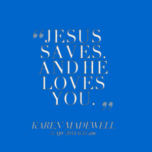 Jesus Loves You Quotes And Pictures