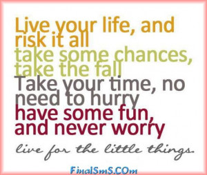 live your life & risk it all