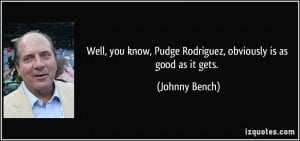 More Johnny Bench Quotes