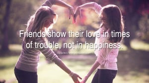 quotes about friendship love friends Friends show their love in times ...