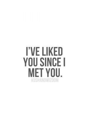 ve Liked you since I met you - Love Quotes for Him - http ...