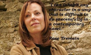 Rose tremain famous quotes 4