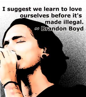 Brandon Boyd qoutes, Brandon Boyd,Rock Quotes