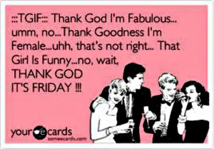 ... Friday, Good Morning Funny Friday Tgif, Fabulous Friday Quotes, Thank
