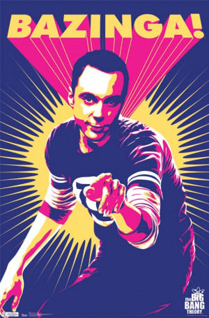Big Bang Theory - Sheldon Bazinga Poster