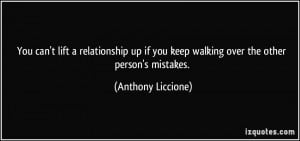 You can't lift a relationship up if you keep walking over the other ...