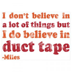 CafePress > Wall Art > Posters > Miles Duct Tape Quote Poster