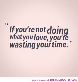 not-doing-what-you-want-wasting-time-life-quotes-sayings-pictures.jpg