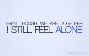Can't Do It Alone Quotes http://hellaemo.com/i-still-feel-alone/