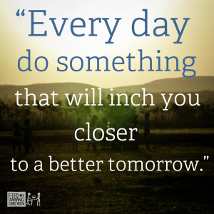 Tomorrow Quotes – Tomorrow Quote - Every day do something that will ...