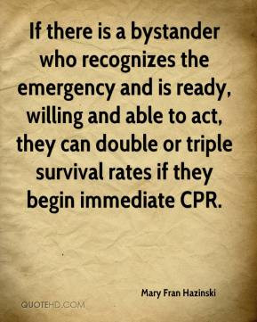 If there is a bystander who recognizes the emergency and is ready ...