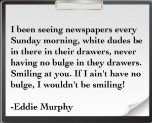 Funny Quote From Eddie Murphy