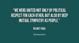 We were united not only by political respect for each other, but also ...