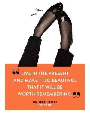 Live in the present quote