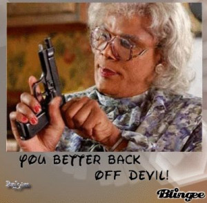 madea s idea of church quotes hehe