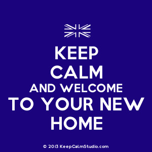 Home » Gallery » Keep Calm and Welcome To Your New Home