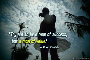 man of success but a man of value albert einstein