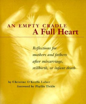 An Empty Cradle, a Full Heart: Reflections for Mothers and Fathers ...