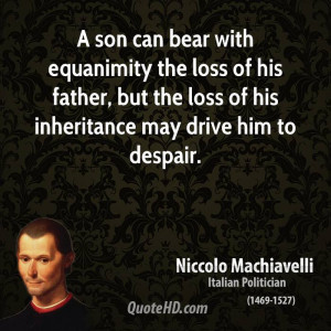 can bear with equanimity the loss of his father, but the loss of his ...