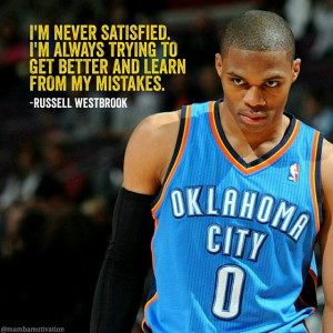 ... mambamotivation - @russwest44 Quote from NBA player Russell Westbrook