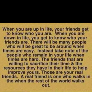 You find out who your friends are...and I'm glad to know that y'all ...