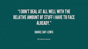 quote-Daniel-Day-Lewis-i-dont-deal-at-all-well-with-233124.png