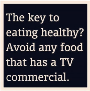 Avoid any food that has a TV commercial