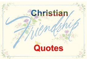 Friends in Christ are friends forever.