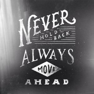 Never hold back #quote #FORWARD