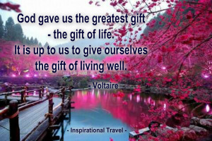 Positive God Quotes God gave us the greatest gift,