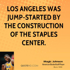 Los Angeles was jump-started by the construction of the Staples Center ...