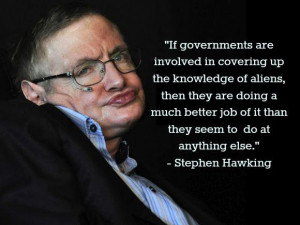 If governments are involved in covering up the knowledge of aliens ...