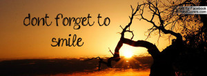 Dont Forget To Smile Quotes Dont Forget To Smile Q...