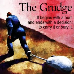 you can carry a grudge or you can bury a grudge